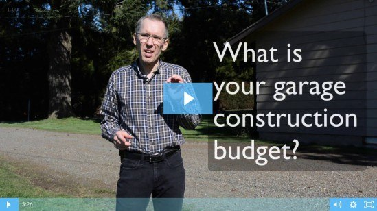 What is your garage construction budget? Watch this video.